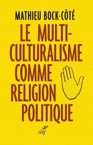 Le_multiculturalisme_comme_religion_politique